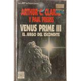 Venus Prime I I I - El Juego Del Escondite - Arthur Clake