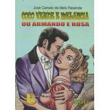 Coco Verde E Melancia Ou Armando E Rosa - Frete Grátis