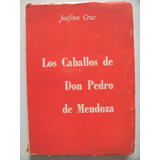Josefina Cruz: Los Caballos De Don Pedro De Mendoza.