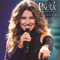Paula Fernandes - Amanhecer Ao Vivo (cd) Original