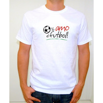 Camiseta Futbol / Yo Amo El Futbol