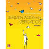 Libro: Segmentacion De Mercados - R. Fernandez Valiñas - Pdf