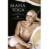 Maha Yoga - A Yoga De Sri Ramana Maharshi