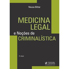 Medicina Legal E Noções De Criminalista - 6ª Edição 2017