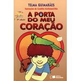 A Porta Do Meu Coração - Col. Jabuti - 6ª Ed. 2003 - Conf