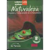 Naturaleza Estudio Y Comprensión De La Naturaleza 8° Básico