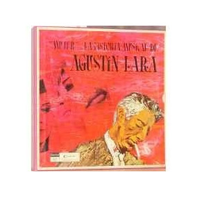 Lp Mujer. Historia Musical Agustín Lara - Selecciones 10xlp