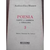 Canto A America Y Giraluna Poesias 3 Andres Eloy Blanco