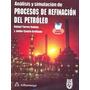 Libro Digital Simulacion Procesos De Refinación Del Petroleo