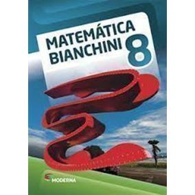 Livro Matemática Bianchini 8º Ano Edwaldo Bianchini