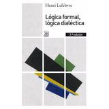 Libro; Lógica Formal, Lógica Dialéctica / Henri Lefebvre
