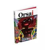 Revista Orsai 1 Segunta Temporada - Hernan Casciari Y Otros