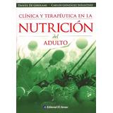 Clinica Y Terapeutica En La Nutricion Del Adulto - Girolami