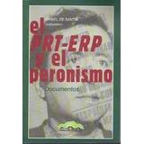 El Prt-erp Y El Peronismo. Documentos - Daniel De Santis