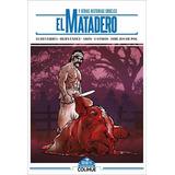 Libro El Matadero Y Otras Historias Crueles De Vv.aa