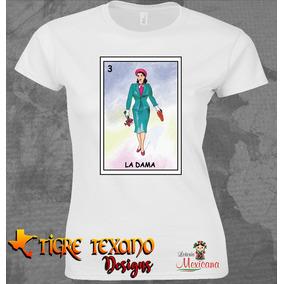 Playera Sublimada Lotería La Dama By Tigre Texano Designs