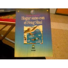 Libro Hogar Sano Con El Feng Shui. Original. Buen Edo.