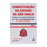 Constituição Do Estado De São Paulo - 3ª Ed. 2006 - Sér