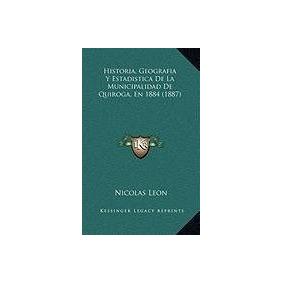 Libro Historia, Geografia Y Estadistica De La Municipalidad