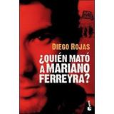 Quien Mato A Mariano Ferreyra - Rojas, Diego
