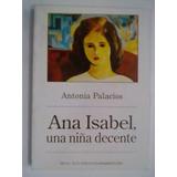 Ana Isabel, Una Niña Decente - Antonia Palacios