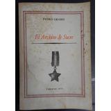 El Archivo De Sucre. Autor. Pedro Grases