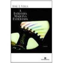 Livro A Estranha Máquina Extraviada José J. Veiga