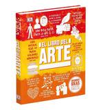 El Libro Del Arte: Grandes Ideas, Explicaciones Sencillas Dk