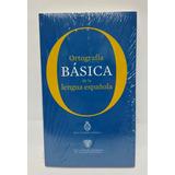 Ortografía Básica. Real Academia Española Editorial Espasa