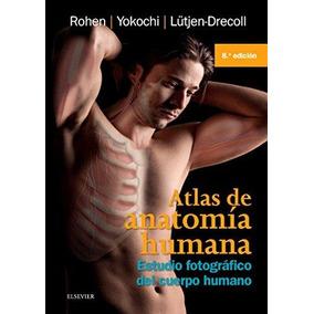 Rohen J W Atlas De Anatomía Humana 8 Ed 2015 R 2018 Elsevier