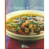 A Grande Cozinha - Volume 10- Sopas E Caldos Abril Coleções