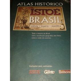 Atlas Histórico Isto E Brasil (colonia Imperio Republica)