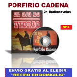 Porfirio Cadena - 21 Radionovelas Mp3 - Envio Gratis