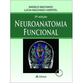 Neuroanatomia Funcional - Angelo Machado 3ª Edição Pdf