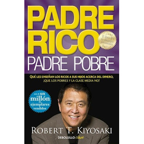 Libro Padre Rico , Padre Pobre De Robert T. Kiyosaki