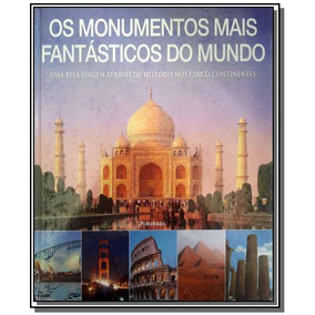 Monumentos Mais Fantasticos Do Mundo ,o