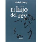 El Hijo Del Rey Michel Henry