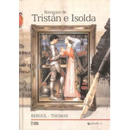 Romance De Tristán E Isolda - Béroul Y Thomas