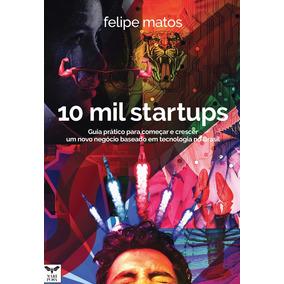 Livro 10 Mil Startups: Guia Prático Para Começar Uma Startup