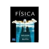 Fisica,wilson-buffa,quinta Edición. Edit. Pearson