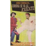 Corona Se Va Al Karate Vhs Jorge Corona Tandarica Peyrou