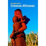 Crónicas Africanas - Fernando Duclos - La Parte Maldita