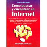 Como Buscar Y Encontrar En Internet - Juan Luis Mayordomo /