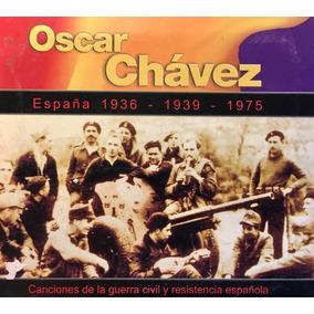 Cd Oscar Chavez España 1936-1939-1975 Canciones De La Guerra
