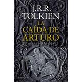 Libro La Caida De Arturo De J. R. R. Tolkien