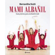 Libro Mami Albañil - Bernardita Siutti - Planeta - Papel
