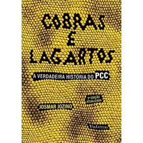 Cobras E Lagartos - A Verdadeira História Do Pcc