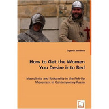 How To Get The Women You Desire Into Bed; Evgen Envío Gratis