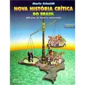 Nova Historia Critica Do Brasil Ensino Medio - Mario Schmidt