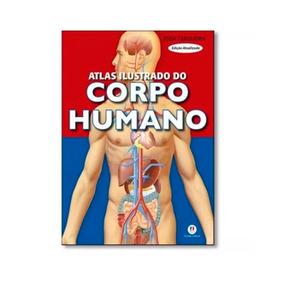 Atlas Ilustrado Do Corpo Humano Edição Atualizada Ciranda